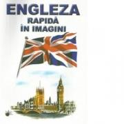 Engleza rapida in imagini - Emilia Neculai