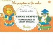Ma pregatesc sa fiu scolar - Caiet de scriere 1 - Semne grafice - Comunicare in limba romana - Lucica Buzenchi