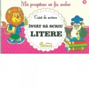 Ma pregatesc sa fiu scolar - Caiet de scriere 3 - Invat sa scriu litere - Lucica Buzenchi