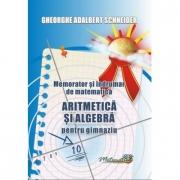 Memorator si indrumar de matematica aritmetica si algebra pentru gimnaziu - Gheorghe-Adalbert Schneider