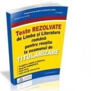 Teste rezolvate de Limba si Literatura romana pentru reusita la examenul de titularizare - Cristina Scurtu