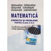 Matematica - Exercitii si probleme pentru clasa a IX-a. Profil Tehnologic