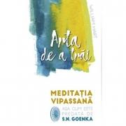 Arta de a trai - Meditatia Vipassana asa cum este predata de S. N. Goenka - William Hart