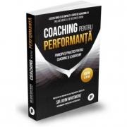 Coaching pentru performanta. Practica si principiile coachingului si ale leadershipului - Sir John Whitemore