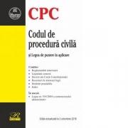 Codul de procedura civila si legea de punere in aplicare. Editie actualizata la 2 octombrie 2018