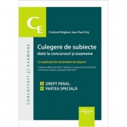 Culegere de subiecte date la concursuri si examene. 3 Drept penal. Partea speciala - Cristinel Ghigheci