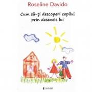 Cum sa-ti descoperi copilul prin desenele lui - Roseline Davido