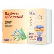 Explorez, aplic, rezolv! – Culegere de probleme, teste si resurse pentru portofoliu, Clasa a VI-a, Partea a II-a - Mihaela Singer, Cristian Voica (Carte activa)