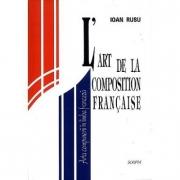 L'art de la composition francaise. Arta compunerii in limba franceza - Ioan Rusu