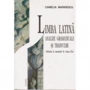 Limba latina, analize gramaticale si traduceri - Camelia Marinescu