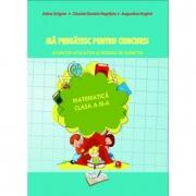 Ma pregatesc pentru concurs! Exercitii aplicate si modele de subiecte. Matematica pentru clasa a III-a - Adina Grigore