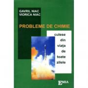Probleme de chimie culese din viata de toate zilele - Gavril Niac