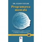 Programarea mentala. De la persuasiune si spalare a creierului la self-help si metafizica practica - Editie revizuita care Include CD Inner Talk* pentru antrenarea mintii