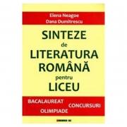 Sinteze de Literatura Romana pentru liceu - Dana Dumitrescu, Elena Neagoe