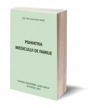 Psihiatria medicului de familie - MD. PhD. Costin Sorin ALEXE