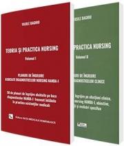 Teoria si practica nursing: Volumele I si II. Planuri de ingrijire asociate diagnosticelor clinice si de nursing