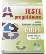 Teste pregatitoare pentru evaluarea nationala PIRLS. Limba Romana clasa a II-a - Alexandra Manea