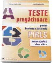 Teste pregatitoare pentru evaluarea nationala PIRLS. Limba Romana clasa a IV-a - Alexandra Manea