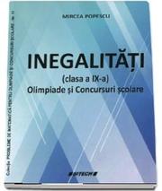 Inegalitati (clasa a IX a). Olimpiade si Concursuri scolare - Mircea Popescu