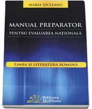 Manual preparator pentru evaluarea nationala. Limba si literatura romana