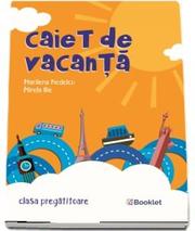 Caiet de vacanta pentru clasa pregatitoare - Marilena Nedelcu, Mirela Ilie