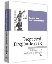Drept civil. Drepturile reale. Editia a 3-a - Cristian Jora, Ioan Ciochina-Barbu