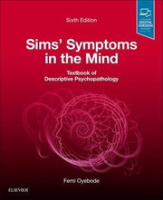 Sims' Symptoms in the Mind: Textbook of Descriptive Psychopathology - Femi Oyebode