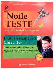 NOILE TESTE dupa model european. Evaluarea Nationala - Clasa a II-a (Camelia Sima)