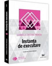 Instanta de executare - Gabriela Cristina Frentiu