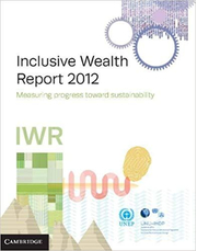 Inclusive Wealth Report 2012: Measuring Progress Toward Sustainability