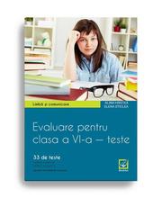 Evaluare pentru clasa a VI-a - 33 de teste. Limba si comunicare. Limba engleza
