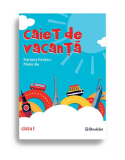 Caiet de vacanta. Clasa I. Editia a 3-a (Marilena Nedelcu, Mirela Ilie)