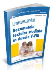Literatura romana. Rezumatele textelor studiate in clasele V-VIII - Cristina Scurtu