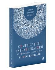 Complicatiile intraoperatorii ale operatiei de cataracta prin facoemulsificare - Dr. Ozana Moraru