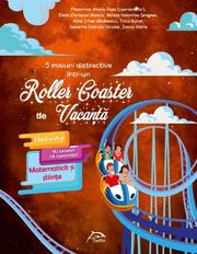5 misiuni distractive intr-un Roller Coaster de Vacanta - Matematica si stiinte - Clasa a VI-a - caiet de vacanta