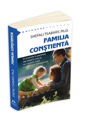 Familia constienta - Shefali Tsabary
