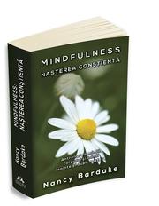 Mindfulness: nasterea constienta - Nancy Bardake