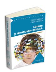 Parintii si tehnologia digitala - John Coleman, Suzie Hayman