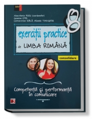 Exerciții practice de Limba Română - clasa a VIII-a. CONSOLIDARE (Competenta si performanta in comunicare)