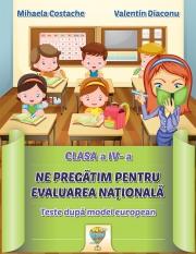 Ne pregatim pentru Evaluarea Nationala - clasa a IV-a (Teste dupa model european)