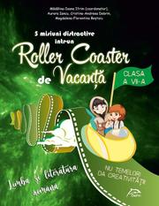 5 misiuni distractive intr-un Roller Coaster de Vacanta - Limba si literatura romana - Clasa a VII-a - caiet de vacanta