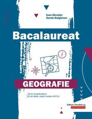 Bacalaureat. Geografie - Ioan Abrudan, Sanda Bulgarean