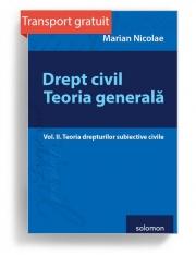 Drept civil. Teoria generala Vol. II. Teoria drepturilor subiective civile