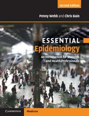 Essential Epidemiology: An Introduction for Students and Health Professionals - Penny Webb, Chris Bain