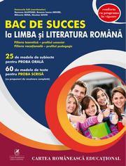 Bac de succes la Limba și literatura romana – profil umanist – pedagogic - Mihaela Irina, Nicolae Savin, Ramona Alupoaei, Roxana Ioana Arhire