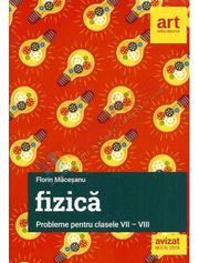 Fizica. Probleme. Clasele 7-8 (Editie noua 2020) - Florin Maceseanu