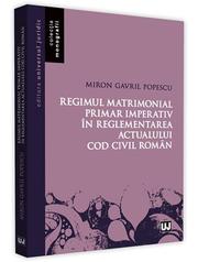 Regimul matrimonial primar imperativ in reglementarea actualului Cod civil roman (Miron Gavril Popescu)