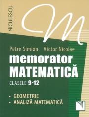 Memorator Matematica - clasele 9-12. Geometrie si Analiza Matematica