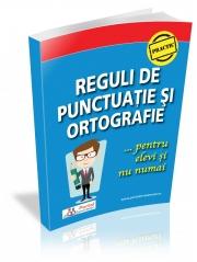 Reguli de punctuatie si ortografie pentru elevi si nu numai - Ligia-Monica Cristea