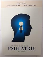 Introducere in psihiatrie. Vol I - Mirela Manea, Mihnea Costin Manea, Maria Gabriela Puiu